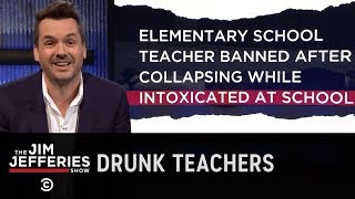 Teaching Is the Easiest Job for Drunks - The Jim Jefferies Show