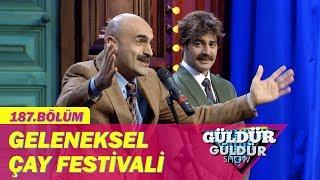 Güldür Güldür Show 187.Bölüm - Geleneksel Çay Festivali