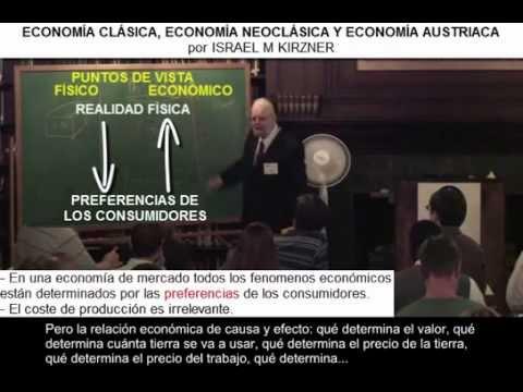 Economía clásica, economía neoclásica y economía austriaca por Israel M Kirzner