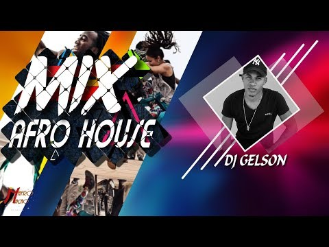 MIx-Afro House | African Drums | Mixed by DJ Gelson 2017 🔥🔥