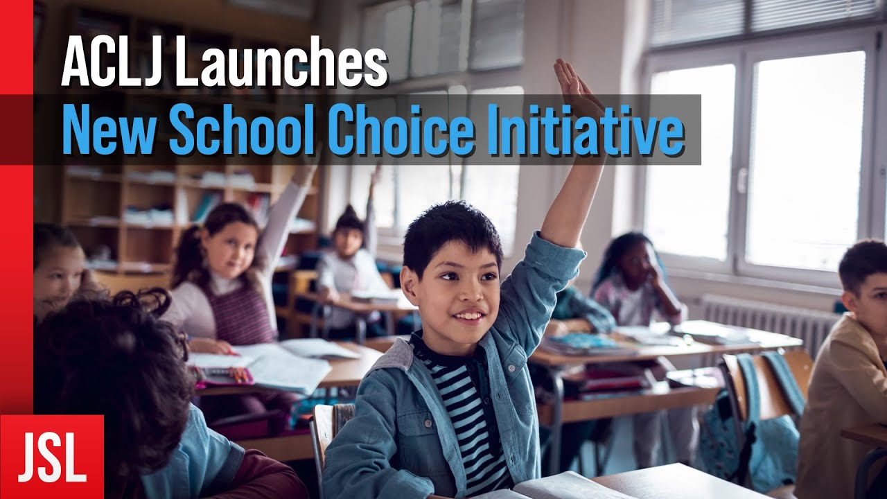 JSL - BREAKING: ACLJ Launches New School Choice Initiative