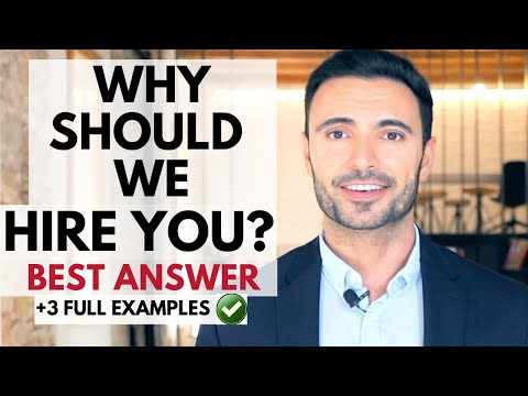Why Should We Hire You? BEST ANSWER - Interview Questions and Answers