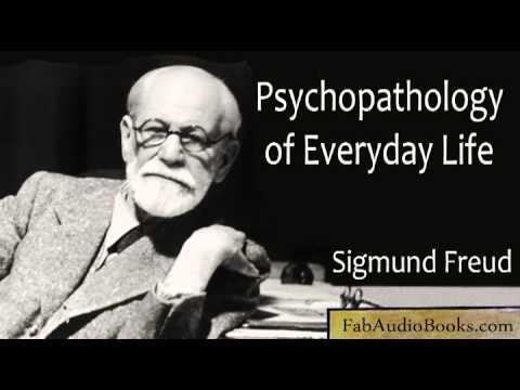 PSYCHOPATHOLOGY OF EVERYDAY LIFE by Sigmund Freud - complete unabridged audiobook - PSYCHOLOGY