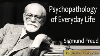 PSYCHOPATHOLOGY OF EVERYDAY LIFE by Sigmund Freud - complete unabridged audiobook - PSYCHOLOGY