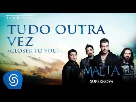 Malta - Tudo Outra Vez (Closer to You) [Álbum Supernova] (Áudio Oficial)