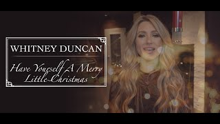 Смотреть клип Whitney Duncan - Have Yourself A Merry Little Christmas