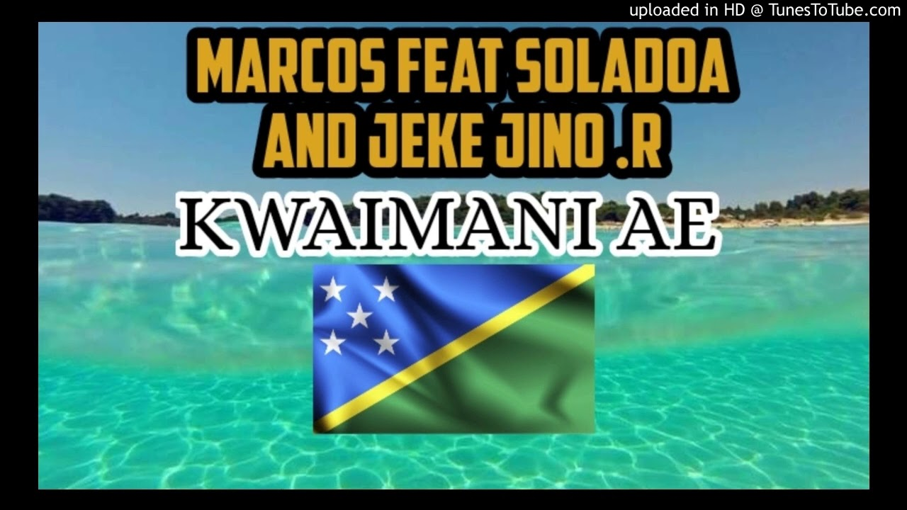 Download KWAIMANI AE ....MARCOS FEAT SOLADOA and Jeke Jino .REGGZ RECORDZ 2020..