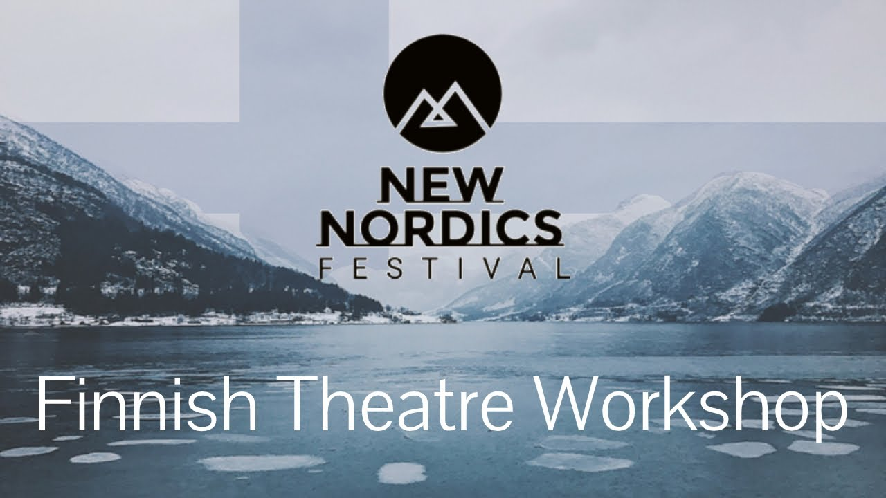 Finnish Theatre Workshop | New Nordics Festival