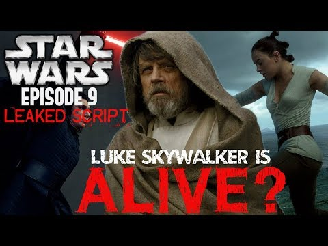 STAR WARS EPISODE 9 LUKE SKYWALKER ALIVE? J.J. ABRAMS & CRIS TERRIO SCRIPT LEAKED  HOT TOPIC