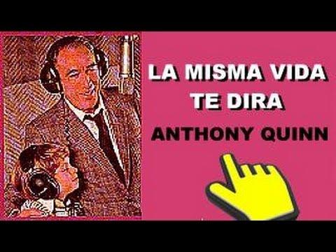 LA MISMA VIDA TE DIRA  / AÑO 1981 / ANTHONY QUINN