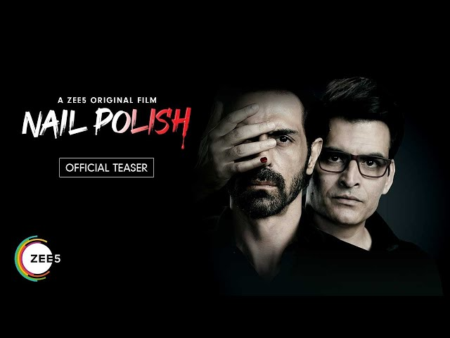 Nail Polish | Official Teaser | Arjun Rampal | A ZEE5 Original Film | Streaming Now on ZEE5