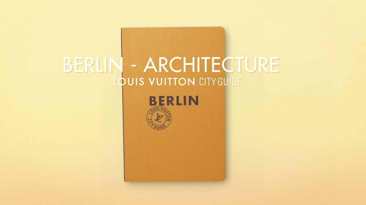 louis vuitton presents the berlin city guide youtube