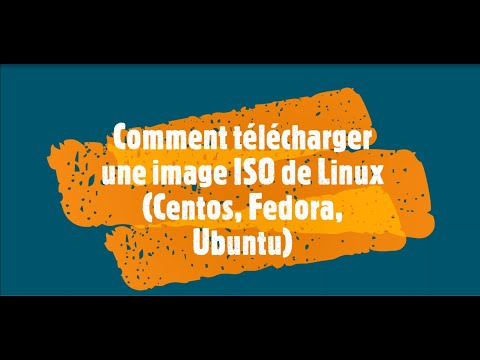Comment télécharger une image ISO de Linux (Centos, Fedora, Ubuntu)