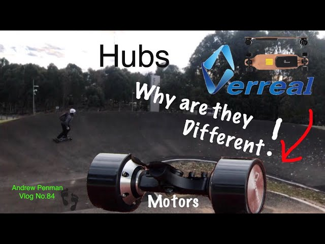 Verreal Hub Motor Testing - Why are they Different - Andrew Penman EBoard Reviews Vlog No.84