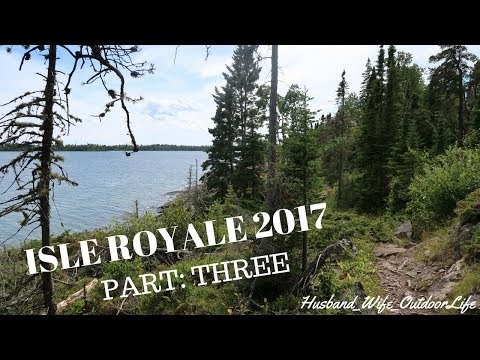Isle Royale National Park Backpacking August 2017: Part 3