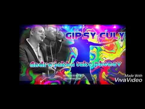Gipsy Culy Andro Jakha Tuke Phenav..2020