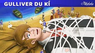 Gu-li-vơ du ký – Đảo Li-li-put (Gulliver's Travels) | Truyện cổ tích việt nam | Hoạt hình cho Trẻ Em