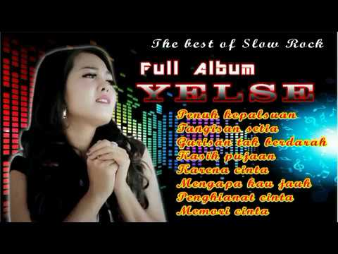 YELSE FULL ALBUM SLOW ROCK  (lagu lagunya bikin baper) Mp3