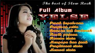 YELSE FULL ALBUM SLOW ROCK  (lagu lagunya bikin baper)