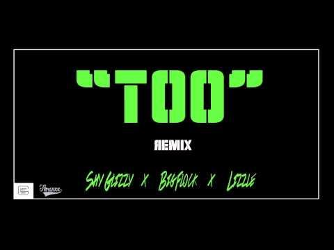 Lizzle Big Flock Shy Glizzy - Too Remix ( Thraxxx + Glizzy Gang ) [DOWNLOAD]