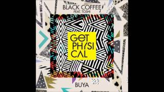 Black Coffee feat. Toshi - Buya (Original Mix)