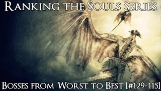 Ranking the Souls Series Bosses from Worst to Best [#129-115]