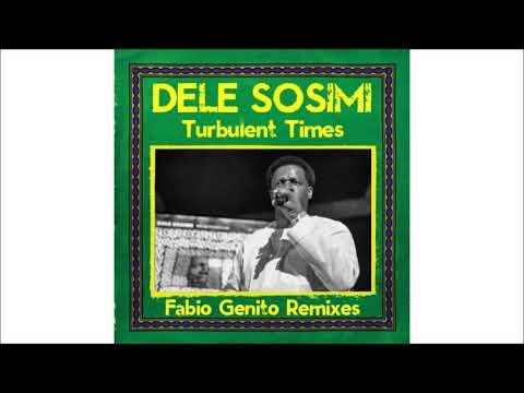 Dele Sosimi - Turbulent Times (Fabio Genito Balearic Disco Dub)