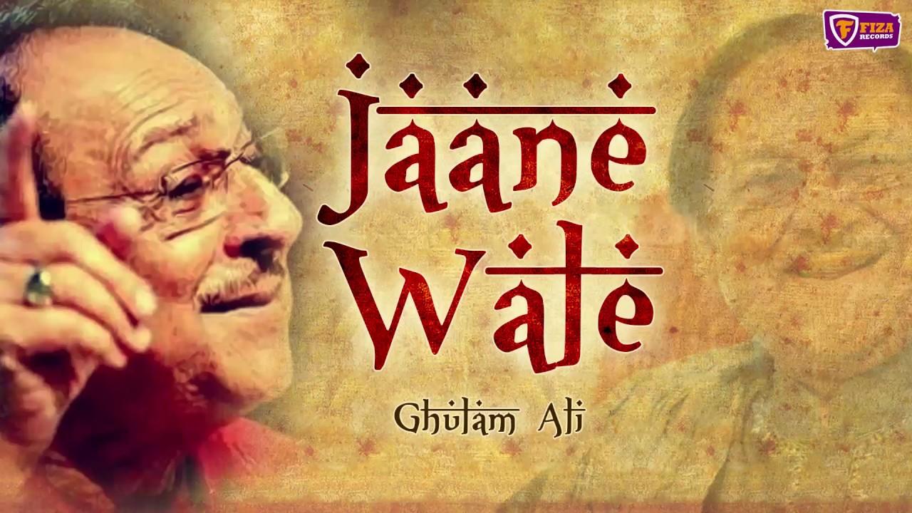 Download Most Popular Gazal | Jaane Wale | Ghulam Ali | Fiza Records