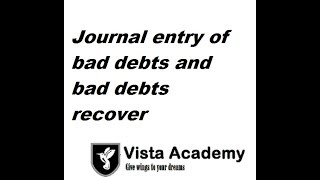 journal entry of bad debts and bad debts recover