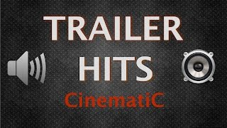 Trailer Sound Effects | Trailer Hits | 2016