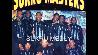 SUKRU MASTERS - SUKRU MEDLEY