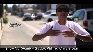 Show Me (Remix)-Gabby, Kid Ink, Chris Brown