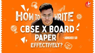 How to Write CBSE X Board Paper Effectively? Score 90% in Boards | Exam Writing Tips | Vedantu