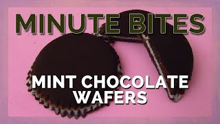 Minute Bites - Mint Chocolate Wafers