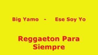 Big Yamo Ese Soy Yo.mp3