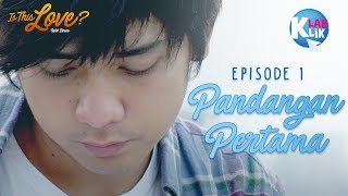 IS THIS LOVE | PART 1 : PANDANGAN PERTAMA
