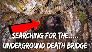 SECRETS OF THE UNDERGROUND IS THE DEATHBRIDGE REAL...