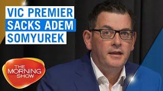 Victorian Premier Daniel Andrews sacks Adem Somyurek | 7NEWS