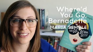 Book Review: Where d You Go, Bernadette by Maria Semple