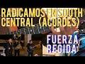 Radicamos En South Central (ACORDES) - FUERZA REGIDA!!!