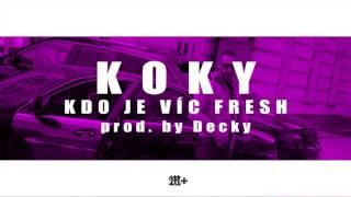 KOKY (M+) - Kdo Je Víc Fresh [Prod. Decky Beats (YYY)]