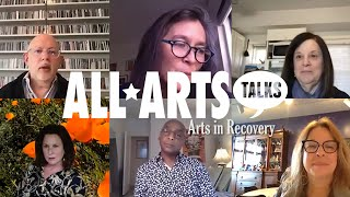 How Do We Move Toward Recovery In The Arts? Cultural Leaders Weigh In | All Arts Talks