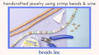 Handcrafted Jewelry using Crimp Beads and Wire