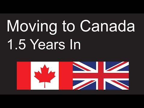 Emigrating To Canada From The UK (Summary 1.5 Years In)