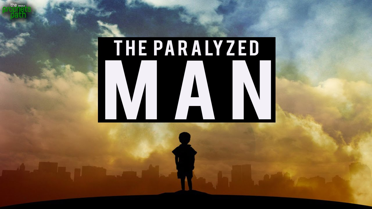 The Paralyzed Man - Eye Opening Story
