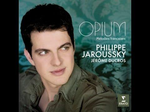 Philippe Jaroussky - Opium (Mélodies Francaises)