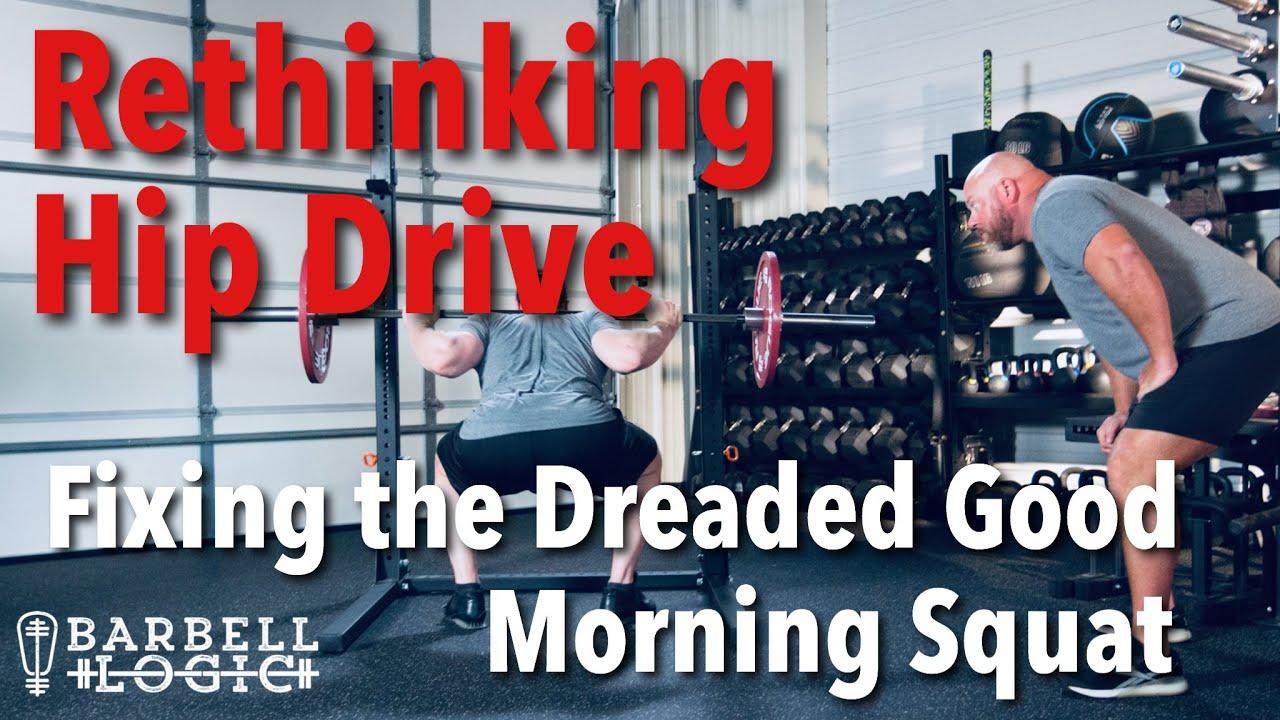 #339 - Rethinking Hip Drive: Fixing the Dreaded Good Morning Squat