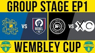 HASHTAG vs REBEL & F2 vs XO!-  Wembley Cup 2018 Group Stage Ep1