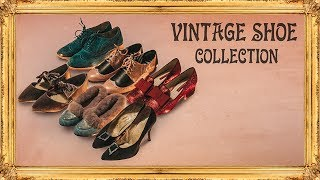 Vintage Shoe Collection (Vintage and Replicas!)