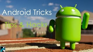 15+ Best Android Tricks, Tips and Hacks - 2018